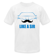 T-Shirts ~ Men's T-Shirt by American Apparel ~ Like a Sir V1