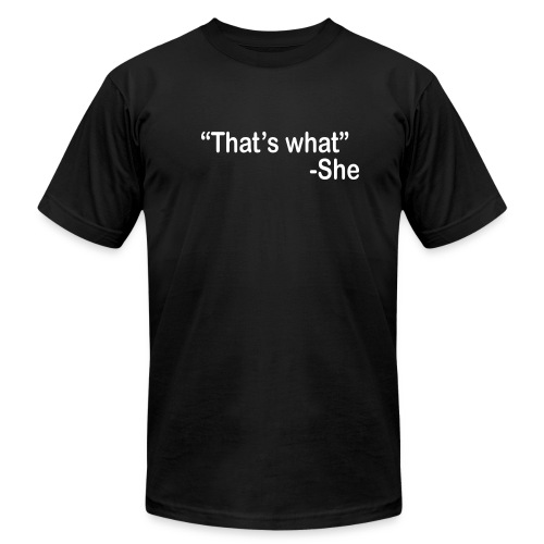 That's What She - Men's  Jersey T-Shirt