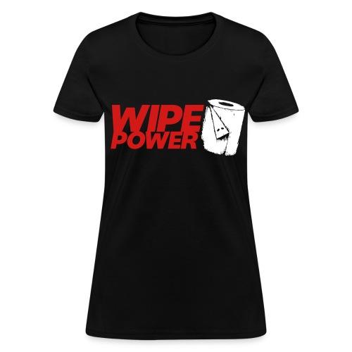 Wipe Power - Women's T-Shirt