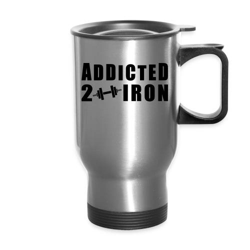 ADDICTED 2 IRON TRAVEL MUG - Travel Mug