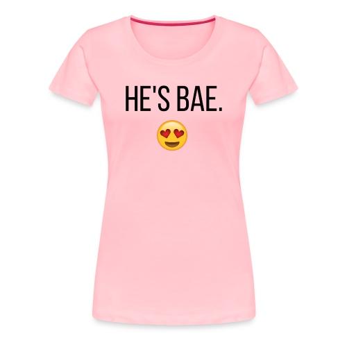 He's Bae Women's Tee 2 - Women's Premium T-Shirt