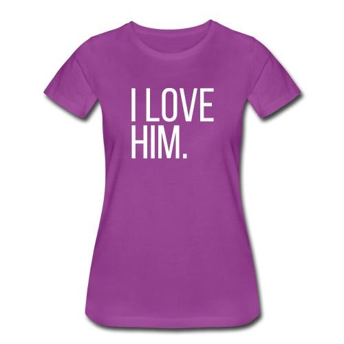 I Love Him Women's Tee - Women's Premium T-Shirt