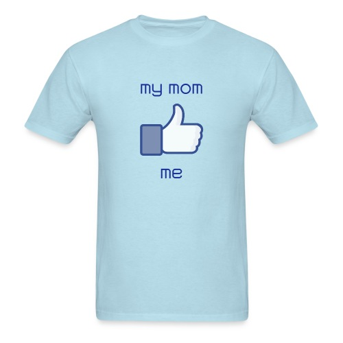 My Mom Likes Me - Men's T-Shirt