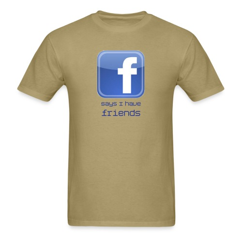 Facebook Says I Have Friends - Men's T-Shirt
