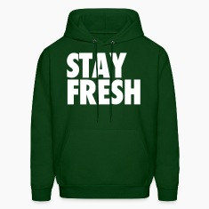 Stay Fresh Hoodies