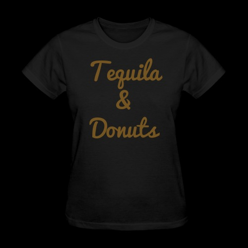 Tequila and Donuts, Ladies - Women's T-Shirt