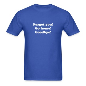 Forget You!  T-Shirt - Men's T-Shirt