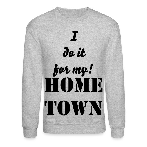 Do it for my city Crewneck - Crewneck Sweatshirt