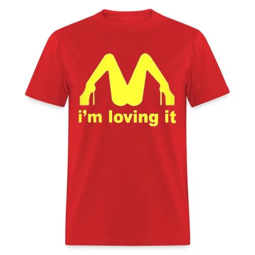 I'm loving it. - Men's T-Shirt