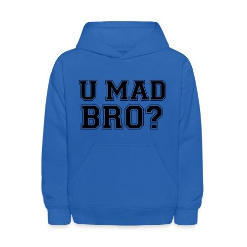 U mad Bro Hoodie - Kids' Hoodie