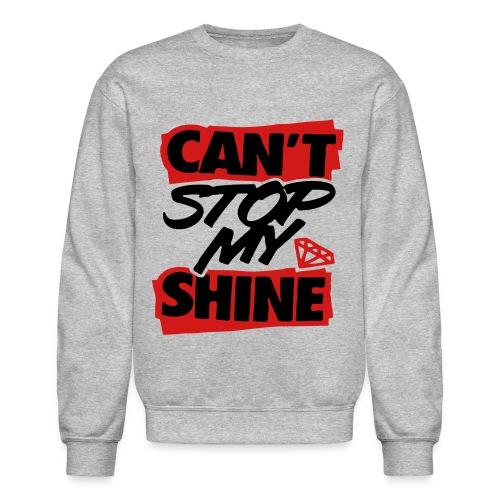 cant stop my shine - Crewneck Sweatshirt