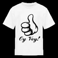 Kids' Shirts ~ Kids' T-Shirt ~ Oy Vey
