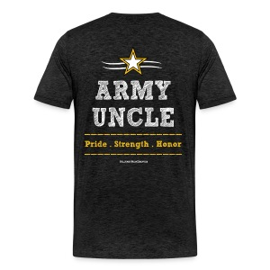 Army Uncle Shirts -Premium T- Pride Strength Honor - Art Both Sides - Men's Premium T-Shirt