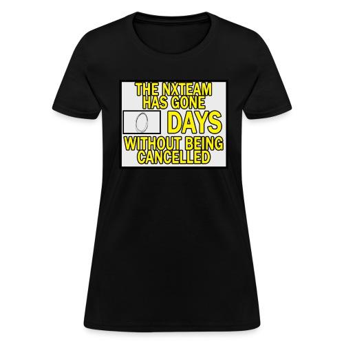 0 Days Since Cancellation Female T-Shirt - Women's T-Shirt