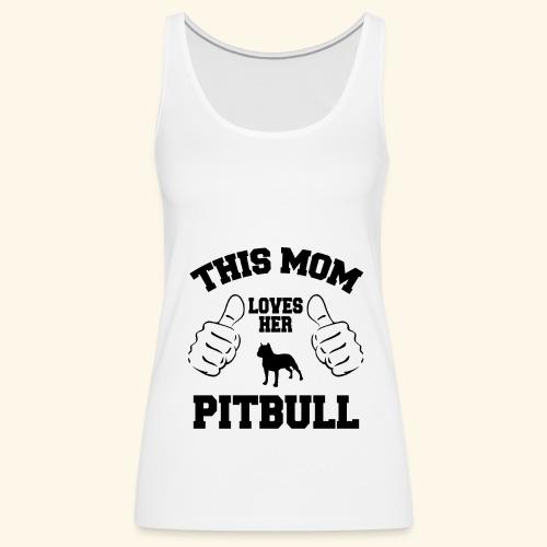 this mom loves her pitbull - Women's Premium Tank Top