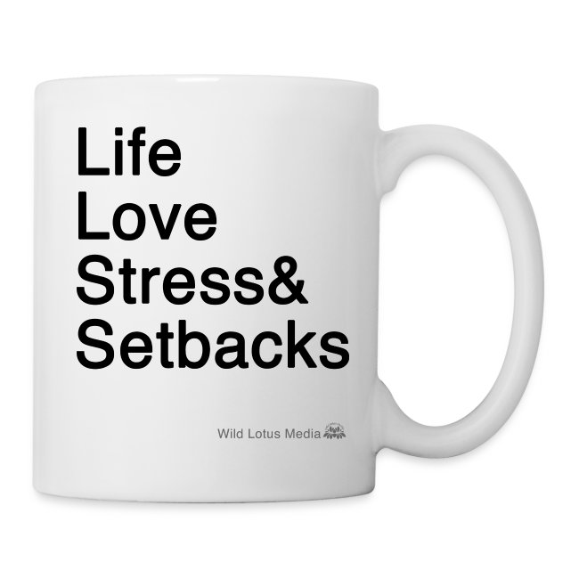 Life Love Stress & Setbacks Mug