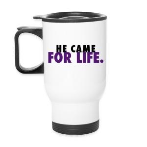 For Life Travel Mug - Travel Mug