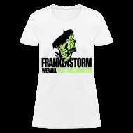 T-Shirts ~ Women's T-Shirt ~ FrankenStorm Hurricane Sandy Support Shirt Womens