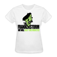 Women's T-Shirts ~ Women's T-Shirt ~ FrankenStorm Hurricane Sandy Support Shirt Womens