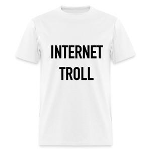 Internet Troll - Men's T-Shirt