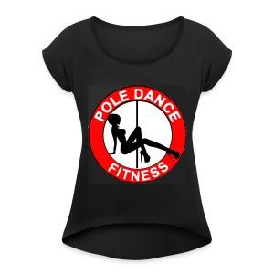 pole dance fitness - Women's Roll Cuff T-Shirt