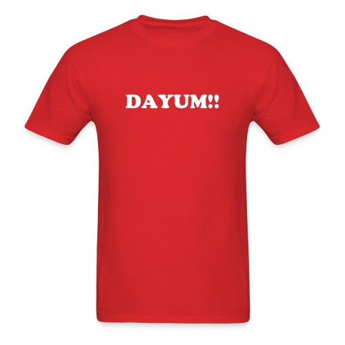Dayum T-Shirt - Men's T-Shirt