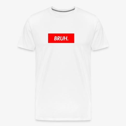 BRUH. Men's Tee - Men's Premium T-Shirt