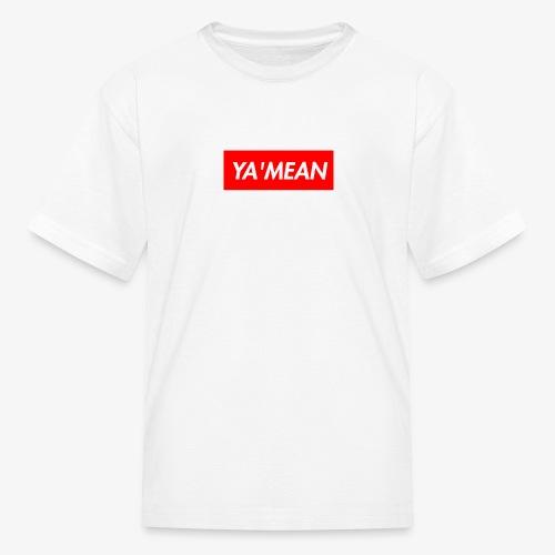 YA'MEAN. Youth Tee - Kids' T-Shirt