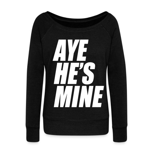 HE MINE - Women's Wideneck Sweatshirt
