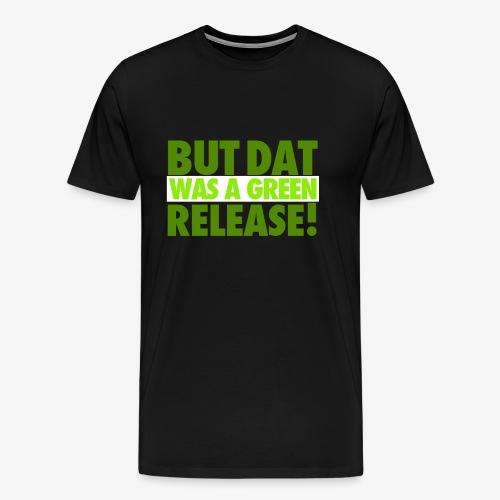 GREEN RELEASE. Men's Tee - Men's Premium T-Shirt