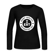 Long Sleeve Shirts ~ Women's Long Sleeve Jersey T-Shirt ~ I Eat Heart Healthy Saturated Fat (White)