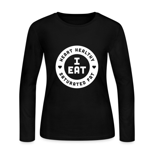 I Eat Heart Healthy Saturated Fat (White) - Women's Long Sleeve Jersey T-Shirt