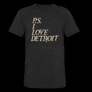 T-Shirts ~ Unisex Tri-Blend T-Shirt ~ P.S. I Love Detroit