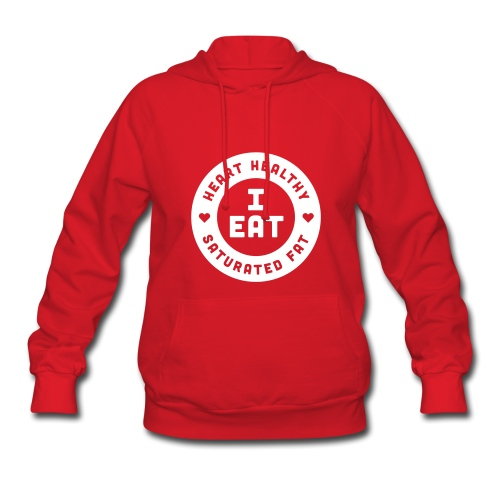 I Eat Heart Healthy Saturated Fat (White) - Women's Hoodie