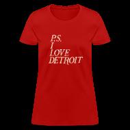 T-Shirts ~ Women's T-Shirt ~ P.S. I Love Detroit