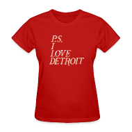Women's T-Shirts ~ Women's T-Shirt ~ P.S. I Love Detroit