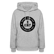 Hoodies ~ Women's Hoodie ~ I Eat Heart Healthy Saturated Fat (Black)