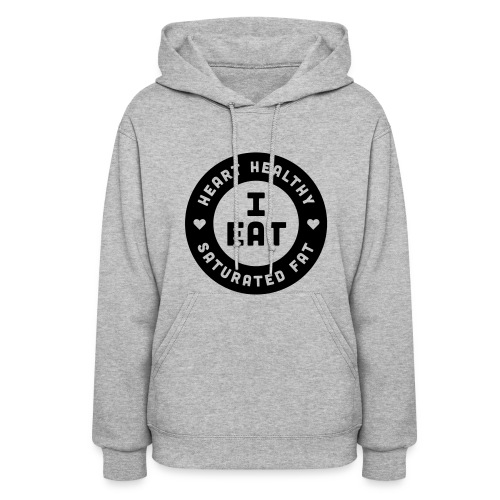 I Eat Heart Healthy Saturated Fat (Black) - Women's Hoodie