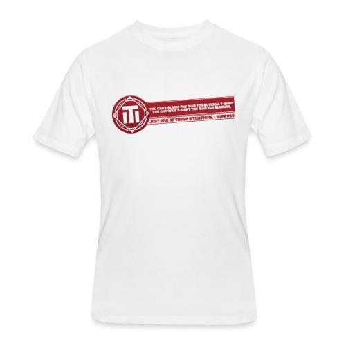Cant Blame T-Shirt - Men's 50/50 T-Shirt