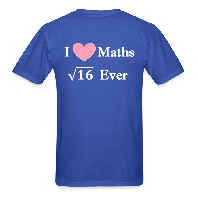 T shirt maths humor, I love maths 4 ever