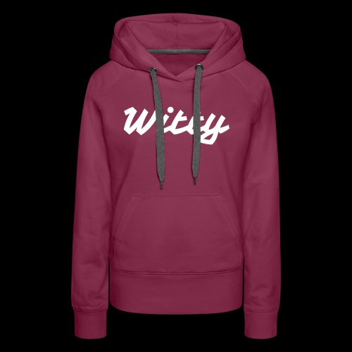 Women's | Burgundy Witty Hoodie | Fall/Winter Collection - Women's Premium Hoodie