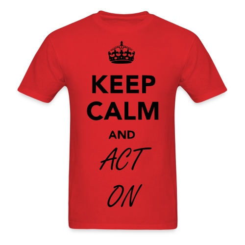 Men's T-Shirt - Keep Calm and,Drama,Act