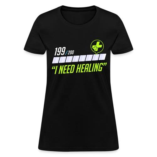 Women's I Need Healing - Women's T-Shirt