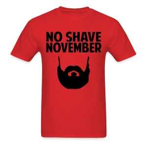 No Shave November Shirt - Men's T-Shirt