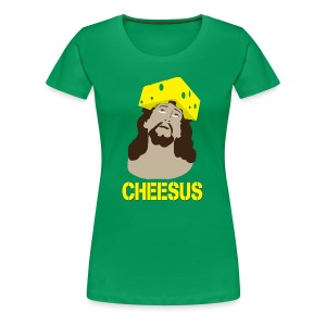 Cheesus [F] - Women's Premium T-Shirt