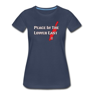 Peace In The Lower East [F] - Women's Premium T-Shirt