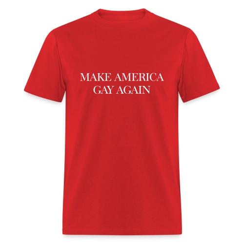 MAKE AMERICA GAY AGAIN TSHIRT - Men's T-Shirt