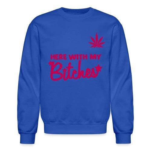 My Bitches Kush - Crewneck Sweatshirt