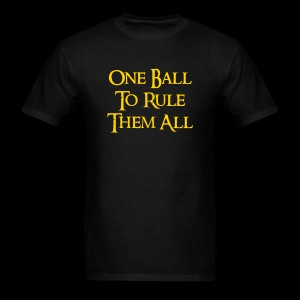 One Ball To Rule Them All - Men's T-Shirt