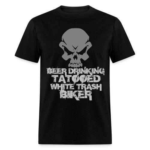 Beer Drinking Tatooed White Trash Biker - Men's T-Shirt